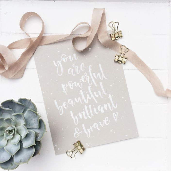 Lettering quote: you are powerful beautiful brilliant and brave! (Handlettering von letterlaune bei den Letter Lovers)