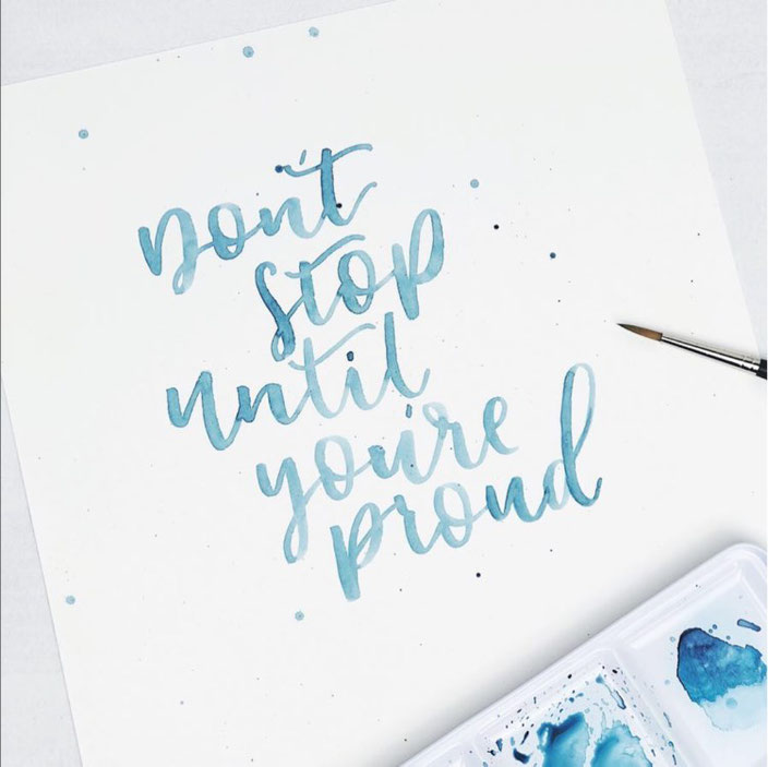Watercolor Lettering: Don't stop until you're proud. (Handlettering von herrletter bei den Letter Lovers)