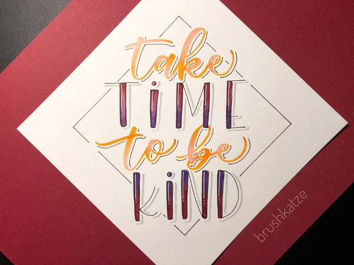 Handlettering Spruch: take time to be kind (brushkatze für die Letter Lovers)