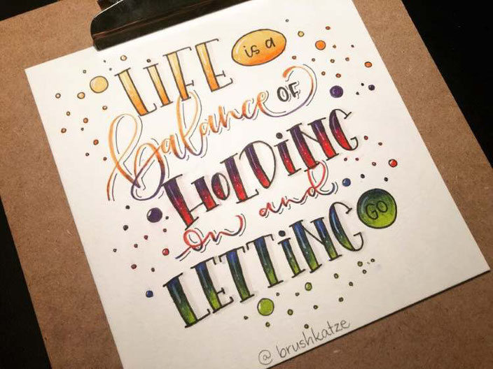 Handlettering - life is a balance of holding on and letting go (brushkatze für die Letter Lovers)