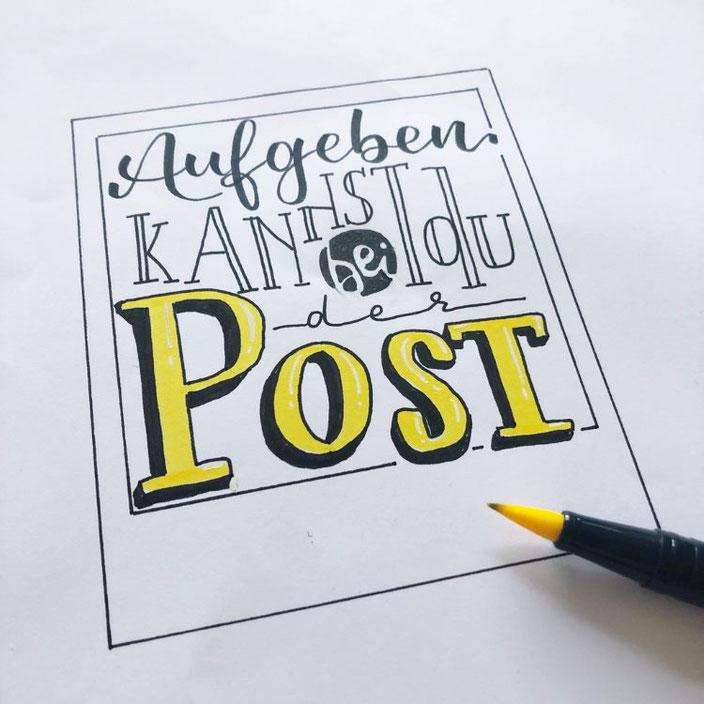 Handlettering Spruch: Aufgeben kannst du bei der Post
