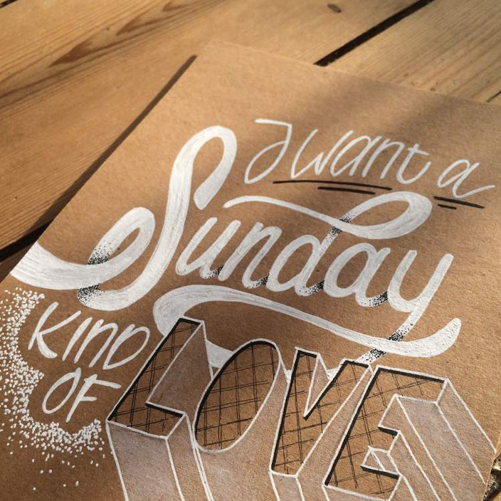 Sign Painting - i want a sunday kind of love - von clrslzmn bei den Letter Lovers