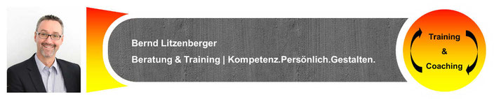 Herzlich Willkommen: Bernd Litzenberger | Beratung & Training | Kompetenz.Persönlich.Gestalten.