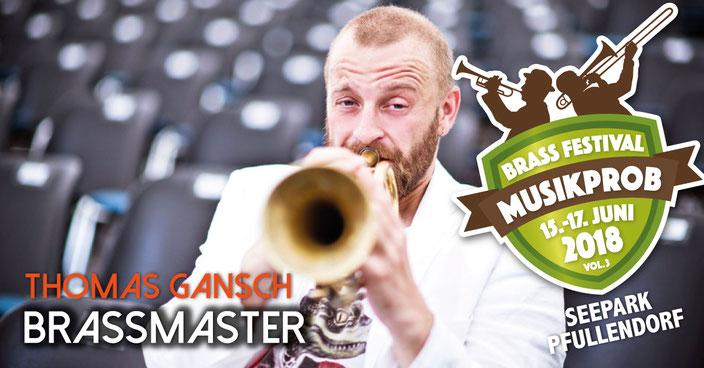 THOMAS GANSCH bekannt durch Woodstock der Blasmusik ist Brassmaster 2018 auf dem MUSIKPROB Brassfestival