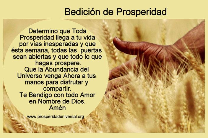 BENDICIÓN DE PROSPERIDAD - PROSPERIDAD UNIVERSAL- ATRAE - ABUNDANCIA- RIQUEZA- DINERO- OPORTUNIDADES- EXITO- PROSPERIDAD-  Determino que en esta semana todas la puertas seab abierta... www.prosperidaduniversal.org