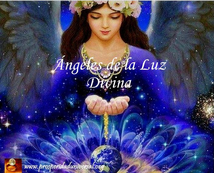 ÁNGELES DE LA LUZ DIVINA - FLUYEN PALABRAS DE ÁNGELES - PROSPERIDAD UNIVERSAL - www.prosperidaduniversal.org