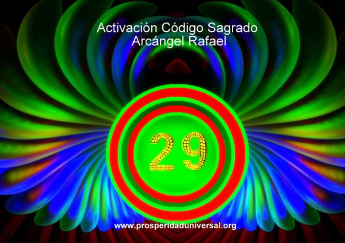ACTIVACIÓN CÓDIGO SAGRADO 29 - ARCÁNGEL RAFAEL - ACTIVA LA SANIDAD DIVINA- EJERCITACIÓN GUIADA - PROSPERIDAD UNIVERSAL
