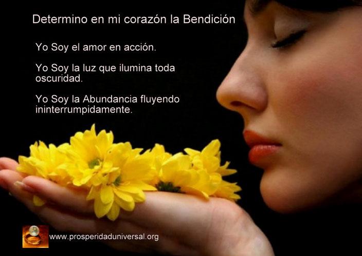 DECRETO- EN - MI- CORAZÓN- LA - BENDICIÓN- LA- ABUNDANCIA-EL-DINERO-OPULENCIA-DE-BIENES- YO-SOY-LUZ- -YO-SOY-RIQUEZA- YO-SOY-OPULENCIA- PROSPERIDAD-UNIVERSAL- www.prosperidaduniversal-org