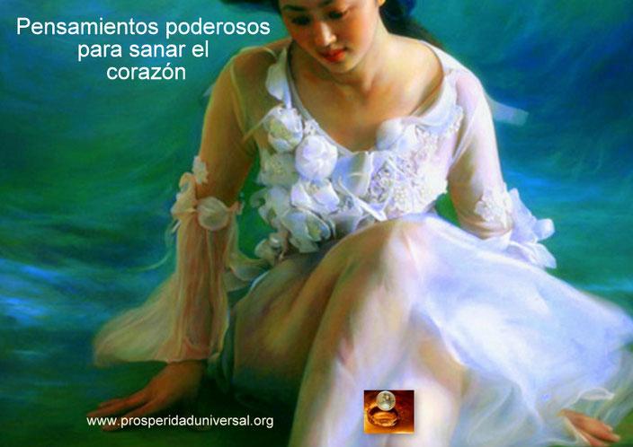 PENSAMIENTOS PODEROSOS PARA SANR EL CORAZÓN - PROSPERIDAD UNIVERSAL - www.prosperidaduniversal.org
