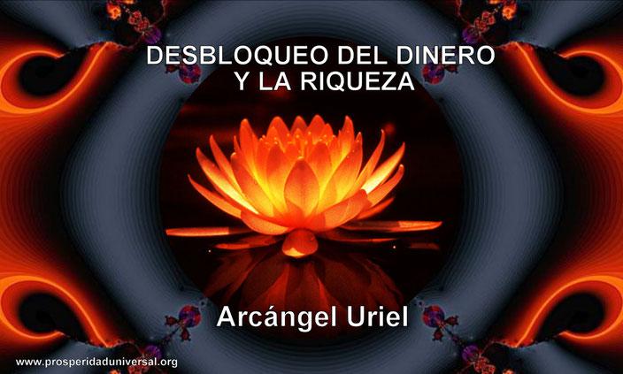 DESBLOQUEO INMEDIATO DEL DINERO Y RIQUEZA - ARCÁNGEL URIEL - PROSPERIDAD UNIVERSAL - MEDITACIÓN GUIADA CON  INVOCACIÓN Y MÚSICA SUBLIMINAL -www.prosperidaduniversal.org