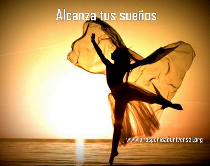 ALCANSA TUS SUEÑOS - PORQUE ELLOS TE HARÁN VOLAR - PROSPERIDAD UNIVERSAL -www.prosperidaduniversal.org