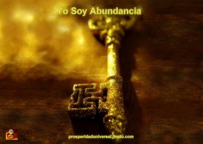 YO SOY ABUNDANCIA - PROSPERIDAD UNIVERSAL - DINERO, RIQUEZA, ORO, ÉXITO, AMOR, BIENESTAR, GRATITUD, PROSPERIDAD -www.prosperidaduniversal.org