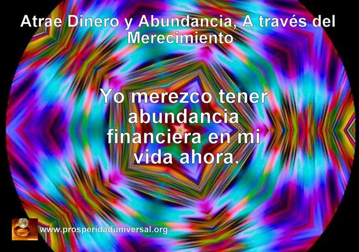 ATRAE DINERO Y ABUNDANCIA, A TRAVÉS DEL MERECIMIENTO Y EL PODER DE ELEGIR- YO MEREZCO TENER  ABUNDANCIA FINANCIERA EN MI VIDA AHORA. BLOG PU