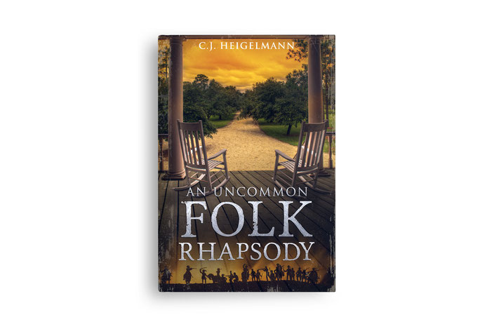 An Uncommon Folk Rhapsody: Love Conquers All.  In Life and in Death.  by C.J. Heigelmann