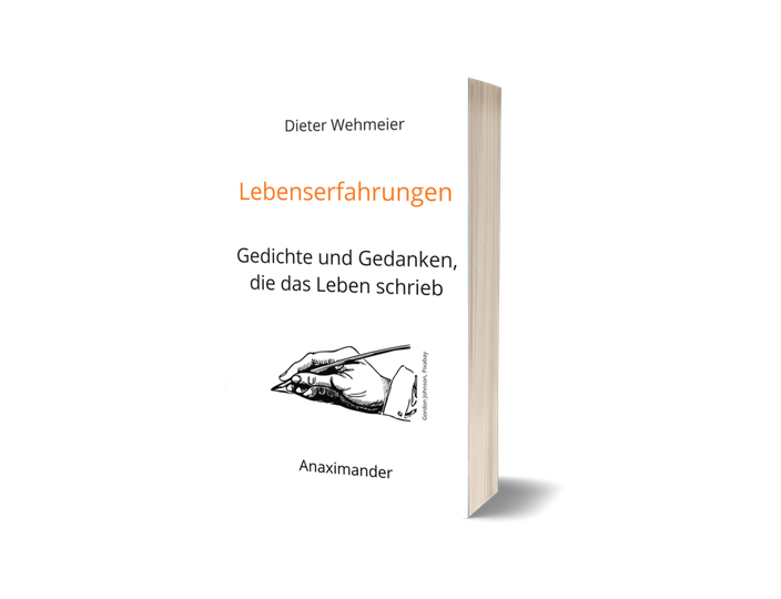 Dieter Wehmeier : Lebenserfahrungen - Gedichte und Gedanken, die das Leben schrieb