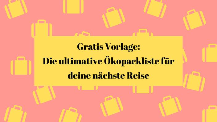 Titelbild: Graphik mit Text Gratis Vorlage: Die ultimative Packliste für eine müllfreie Reise. RiekesBlog.