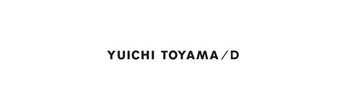 YUICHI TOYAMA / D