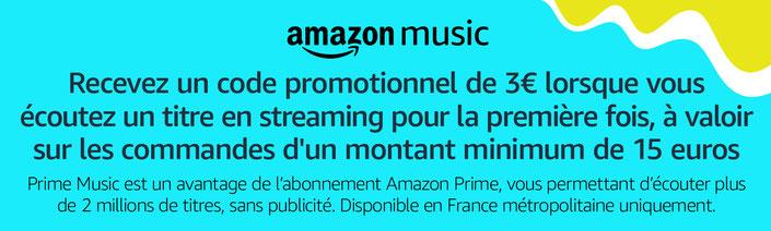 Recevez un code promotionnnel de 3 euros sur Amazon jusqu'au 10 janvier 2019 pour cela : écouter un titre sur Prime Music pour la première fois. Le code vous sera envoyé d'ici le 17 janvier 2019 et pourra etre utilisé jusqu'à la date du 31 janvier 2019.