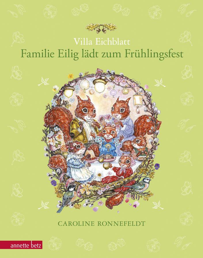 "Cover ""Villa Eichblatt - Familie Eilig lädt zum Frühlingsfest"" Caroline Ronnefeldt Text und Illustration © Annette Betz Verlag"