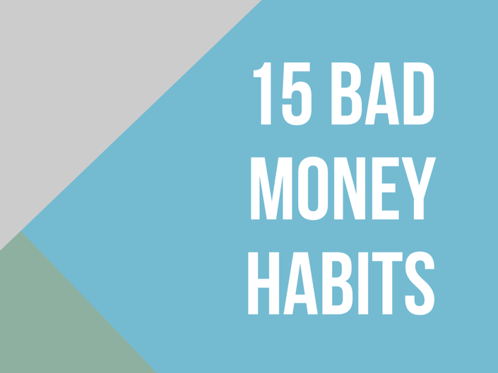 Stop these 15 bad money habits, bad spending habits,