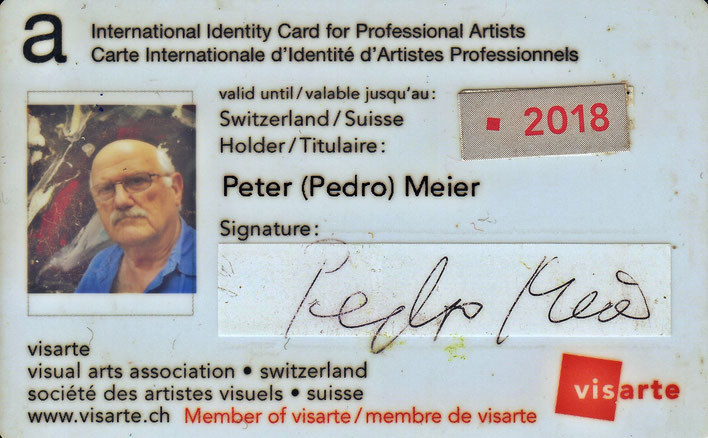 Pedro Meier – 2018 UNESCO International Identity Card for Professional Artists– AIAPI | UNESCO. Archiv Pedro Meier – Multimedia Artist/ProLitteris Zürich Visarte Schweiz – Basel Art Berlin – Bangkok Art Group – Gerhard Meier-Weg Niederbipp Bern Oberaargau