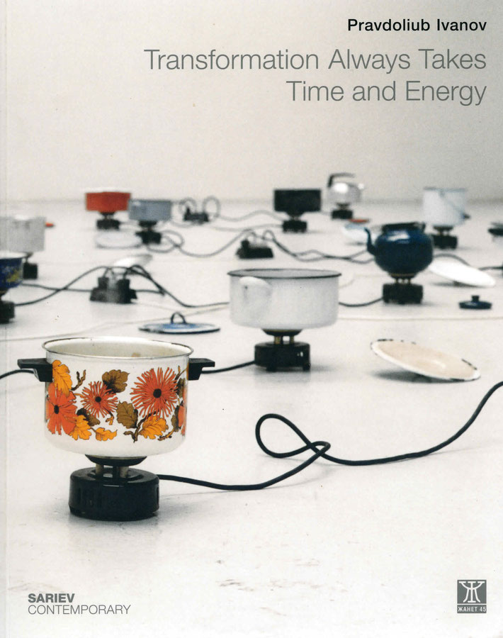 Buch / Book Pravdoliub Ivanov - Transformation Always Takes Time and Energy (2014).