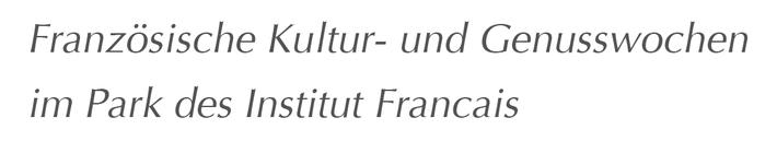 Franzözische Kultur- und Genusswochen im Park des Institut Francais