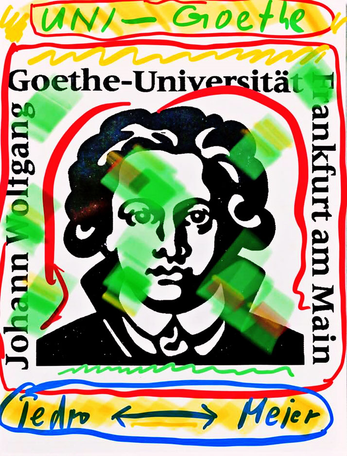 Pedro Meier – Goethe-Universität – Frankfurt am Main – Intervention / Paraphrase – Artwork by Pedro Meier Swiss-German Multimedia Artist 2018 – DiaryArt – MailArt – DigitalArt – Artists' Books – Künstlerbuch– Bangkok MoMA – FLUXUS DADA – SIKART Zürich