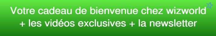 S'abonner à la newsletter de wizworld et recevoir un cadeau de bienvenue