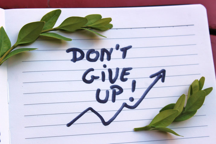 Gib niemals auf!