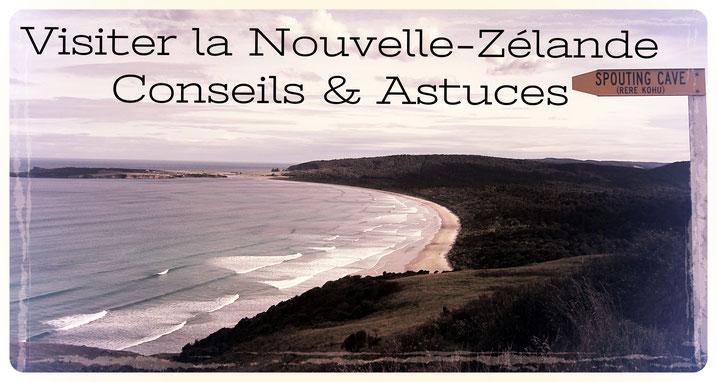 Visiter la Nouvelle-Zélande Conseils et Astuces