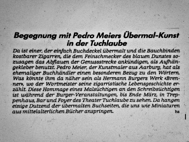 Pedro Meier Ausstellung Theater Tuchlaube Aarau »Hermann Burger–Übermalt« 1994 – Hannes Schmidt in Aargauer Zeitung / Tagblatt – 63 übermalte Buchseiten aus dem Roman »Brenner« Ölstift mit collagierten Cuba Zigarren-Bauchbinden. Pedro Meier SIKART Zürich