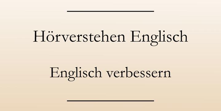 Englisch lernen, Hörverstehen verbessern - meine Tipps.