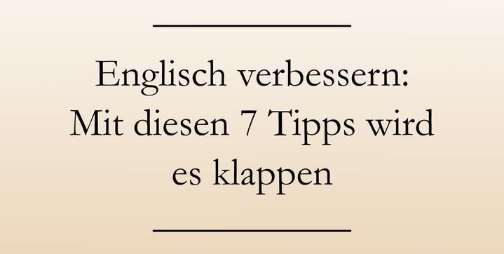 Englisch verbessern: Lerntipps. #englischlernen