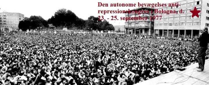 Bologna, 25. september 1977: 'Movimento Autonomia' - antirepressionsdemo