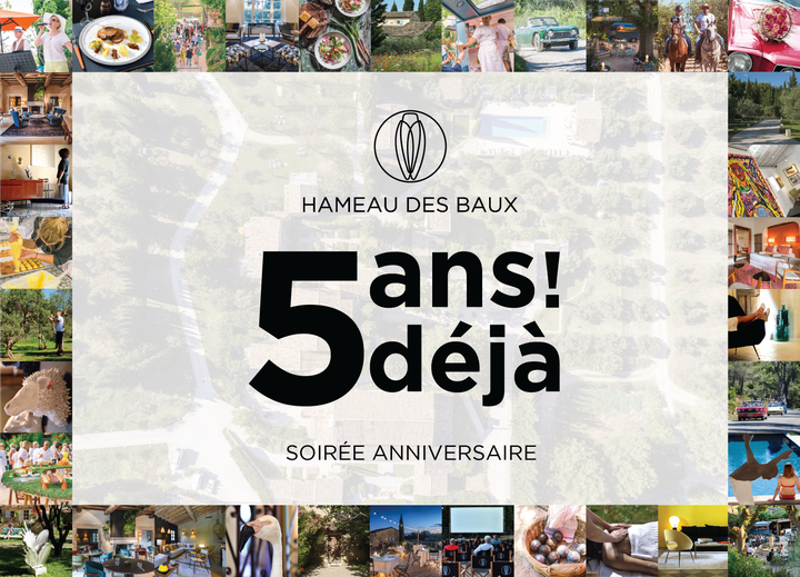 5 ans déjà ! Fêtons ensemble l'anniversaire du Hameau des Baux le samedi 22 juin
