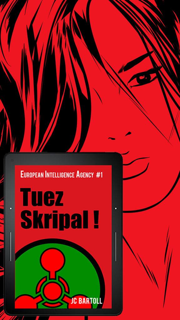 TUEZ SKRIPAL ! spy thriller novel written by JC Bartoll