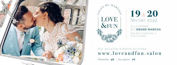 Salon du Mariage Love and Fun à la Ferme du Grand Marcha - 19 et 20 Février 2022