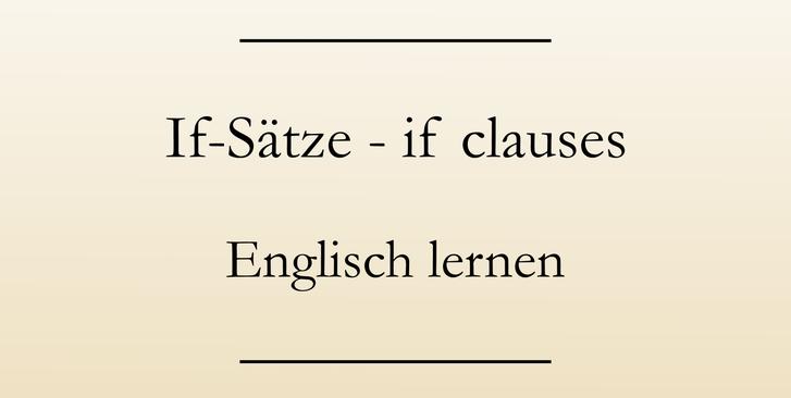 Englische Grammatik lernen, if-Sätze, Bildung. #englischlernen