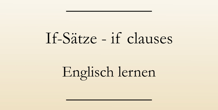 Englische Grammatik lernen: If-Sätze, Bildung. #englischlernen