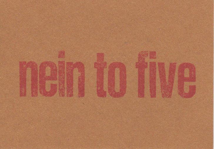 """""""nein to five"""" // 16 x 11,2 cm // 4 €"""