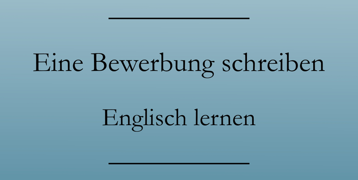 Bewerbungen auf englisch