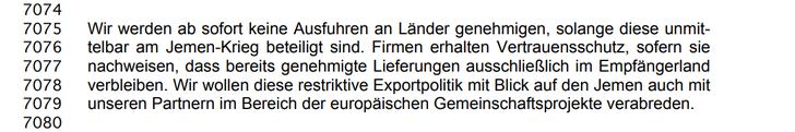 07.02.2018 - Laut Vereinbarung im Koalitionsvereinbarung vom 07.02.2018 (Zeilen 7075 / 7076) der Regierungsparteien von CDU/CSU und SPD werden ab sofort keine Ausfuhren an Länder genehmigt, solange diese unmittelbar am Jemen-Krieg beteiligt sind
