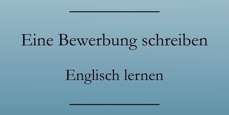 Business Englisch Vokabeln: Eine Bewerbung auf Englisch schreiben