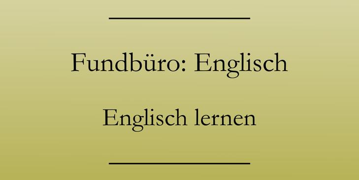 Urlaubsenglisch: Redewendungen fürs Fundbüro, englische Vokabeln lernen.
