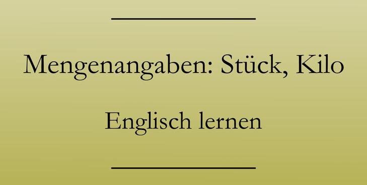 Mengenangaben auf Englisch: Stück, Schüssel, Strauß. Englisch lernen.