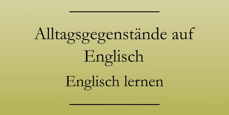 Englisch Vokabeln lernen: Alltagsgegenstände. Taschentuch, Kugelschreiber, Haargummi.