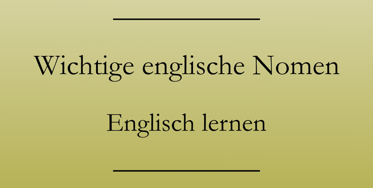Englisch Vokabeln lernen: Die wichtigsten Nomen, Hauptwoerter. #englischlernen