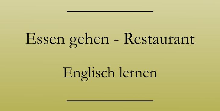 Englisch für den Urlaub, Vokabeln. Englisch lernen. Essen gehen.