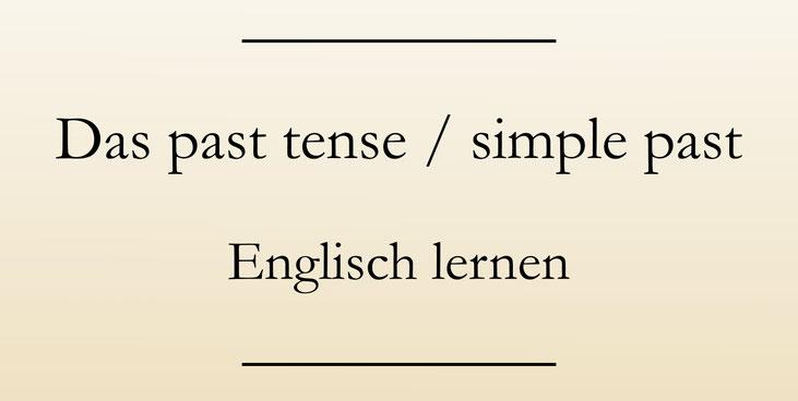 Englische Zeitformen: Simple past, past tense